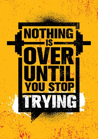 Nothing Is Over Until You Stop Trying. Inspiring Sport Typography Motivation Quote Illustration. 스톡 콘텐츠 - 136155909