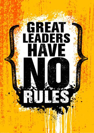 Great Leaders Have No Rules. Inspiring Typography Motivation Quote Vector Grunge Banner Concept.
