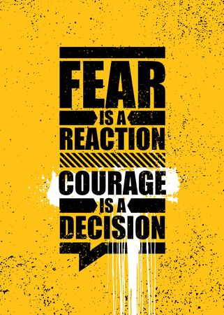 Fear Is A Reaction. Courage Is A Decision. Strong Inspiring Motivation Quote Banner Concept On Textured Background