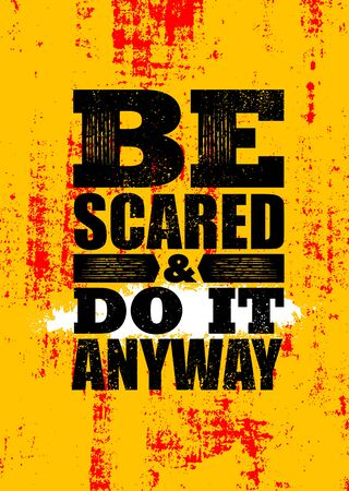 Be scared and do it anyway. Inspiring typography motivation quote banner on textured background.