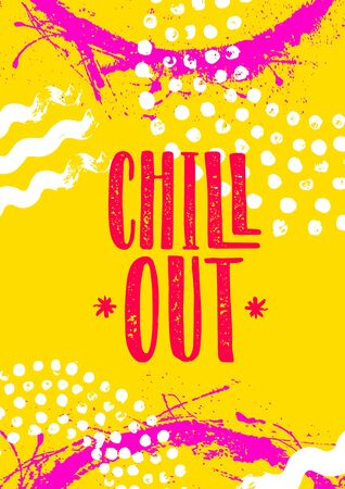 Chill Out. Inspiring Summer Bright Banner Vector Concept