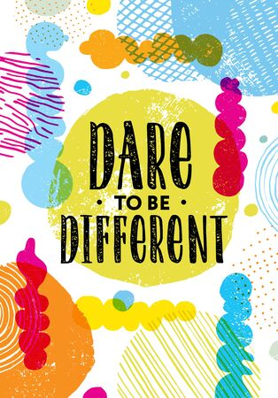 Dare To Be Different. Inspiring Typography Motivation Illustration. Illustration