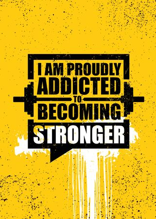 I Am Proudly Addicted To Becoming Stronger. Inspiring Gym Workout Typography Motivation Quote Illusztráció