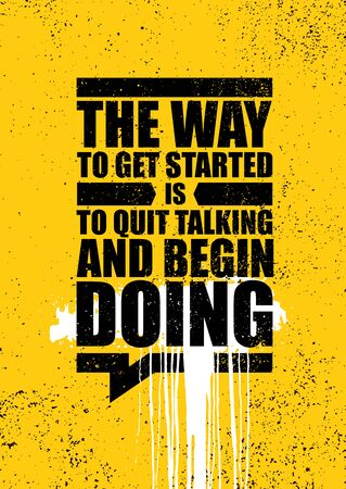The way to get started is to quit talking and begin doing. Inspiring typography motivation quote banner on urban background.