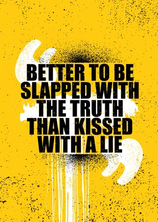 Better to be slapped with the truth than kissed with a lie. Strong inspiring motivation quote poster concept  イラスト・ベクター素材