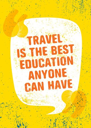 Travel Is The Best Education Anyone Can Have. Inspiring Typography Motivation Quote Illustration.