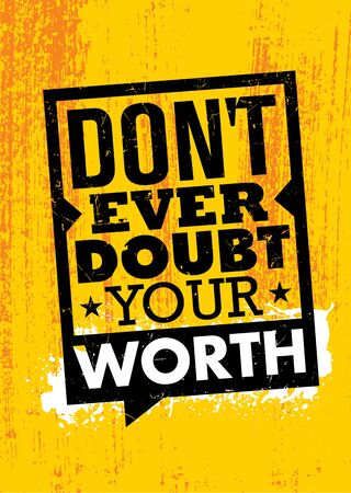 Do Not Ever Doubt Your Worth. Inspiring Typography Motivation Quote Illustration. Çizim