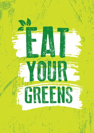 Eat Your Greens. Inspiring Typography Creative Motivation Quote Vector Template.