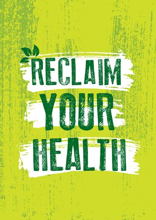Reclaim Your Health. Inspiring Typography Creative Motivation Quote Vector Template. Çizim