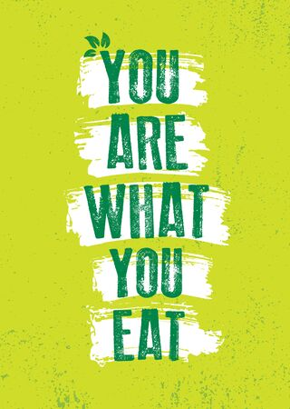 You Are What You Eat. Inspiring Typography Creative Motivation Quote Vector Template.