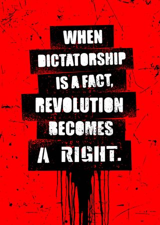 When dictatorship is a fact, revolution becomes a right. Inspiring Protest Typography Creative Motivation Quote Vector Template.