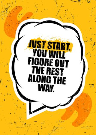 Just start. You will figure out the rest along the way. Inspiring Typography Motivation Quote Illustration.