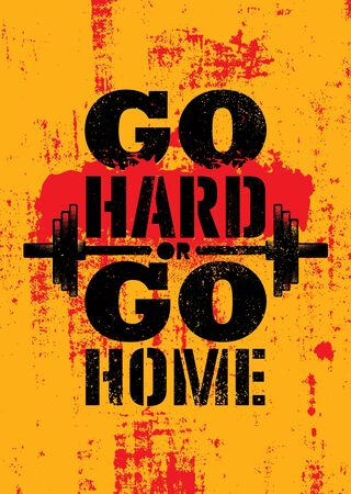 Go Hard Or Go Home. Inspiring Sport Workout Typography Quote Banner On Textured Background. Gym Motivation Print