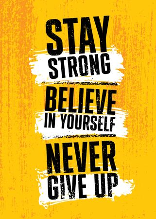 Stay Strong. Believe In Yourself. Never Give Up. Inspiring typography motivation quote banner on textured background. Çizim