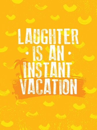 Laughter Is An Instant Vacation. Funny Bright Inspiration Motivation Quote Design. Always Smile