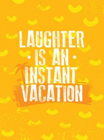 Le rire est une vacance instantanée. Conception de citation de motivation d'inspiration lumineuse drôle. Toujours sourire