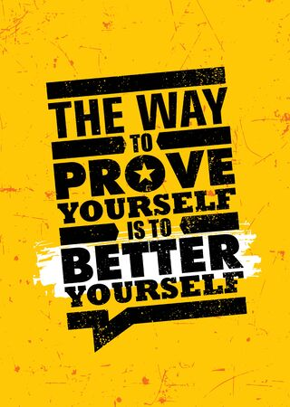 The way to prove yourself is to better yourself. Inspiring typography motivation quote banner on textured background.