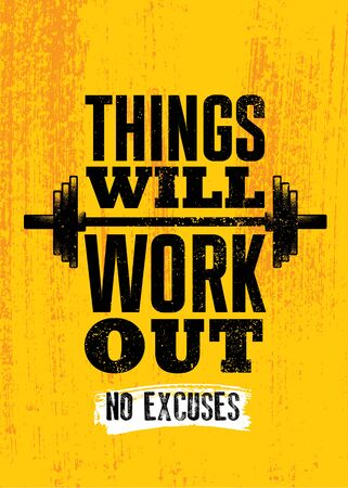 Things Will Work Out. No Excuses. Inspiring Sport Workout Typography Quote Banner On Textured Background. Gym Motivation Print Çizim