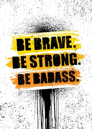 Be Brave. Be Strong. Be Badass. Inspiring Sport Workout Typography Quote Banner On Textured Background. Gym Motivation Print Çizim