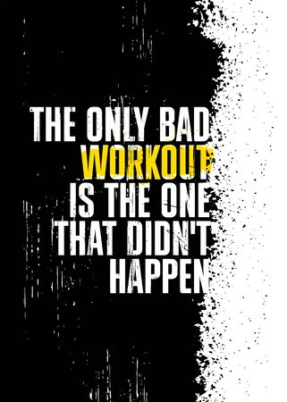 The Only Bad Workout Is The One That Didnt Happen. Inspiring Sport Workout Typography Quote Banner On Textured Background. Gym Motivation Print Çizim