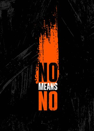 No Means No. Inspiring Rough Typography Motivation Quote Illustration On Textured Background