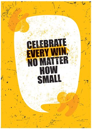 Celebrate every win no matter how small. Inspiring Textured Typography Motivation Quote Illustration.