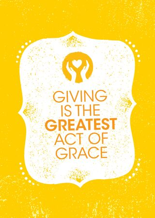 Giving Is The Greatest Act Of Grace. Inspiring Charity Motivation Quote On Organic Textured Background