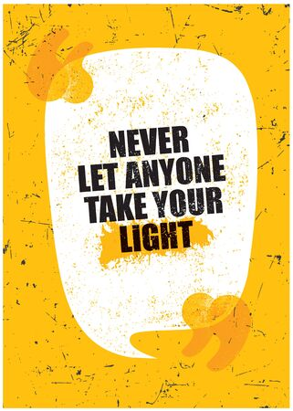 Never Let Anyone Take Your Light. Grunge Typography Inspiring Motivation Quote Illustration. Çizim