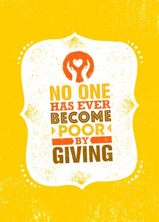 No One Has Ever Become Poor By Giving. Inspiring Charity Motivation Quote On Organic Textured Background