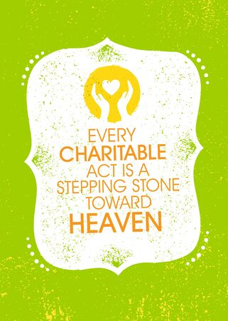 Every Charitable Act Is A Stepping Stone Toward Heaven. Inspiring Charity Motivation Quote On Organic Textured Background Çizim