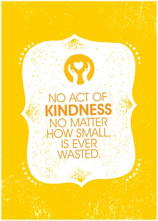 No Act Of Kindness No Matter How Small, Is Ever Wasted. Inspiring Charity Motivation Quote On Organic Textured Background Illustration