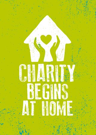 Charity Begins At Home. Inspiring Cute Motivation Quote On Organic Textured Background