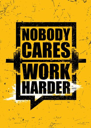 Nobody Cares. Work Harder. Inspiring Sport Workout Typography Quote Banner On Textured Background. Gym Motivation Print