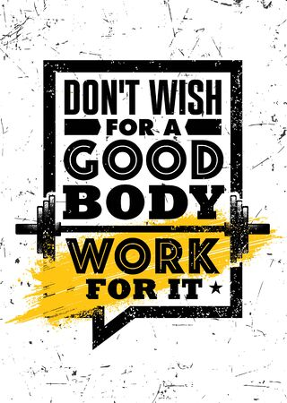 Do not wish for a good body. Work for it. Inspiring Sport Workout Typography Quote Banner On Textured Background. Gym Motivation Print Çizim