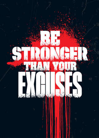 Be Stronger Than Your Excuses. Grunge Sport Motivation Quote For Gym. Workout Rough Illustration Çizim