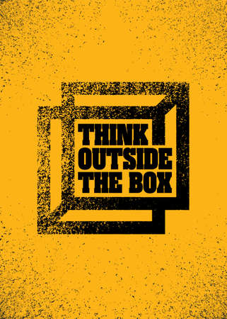 Think Outside The Box. Grunge Typography Inspiring Motivation Quote Illustration.