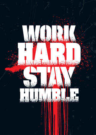 Work Hard Stay Humble. Inspiring Typography Motivation Quote Illustration On Distressed Background