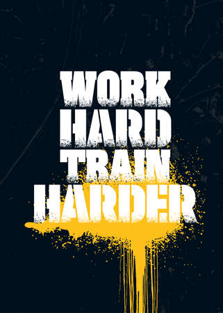 Work Hard Train Harder. Grunge Sport Motivation Banner Quote For Gym. Workout Rough Poster Illustration