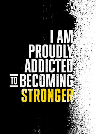I Am Proudly Addicted To Becoming Stronger. Inspiring Sport Workout Typography Quote Banner On Textured Background. Gym Motivation Print
