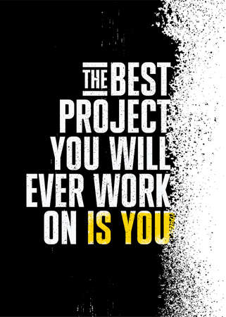 The Best Project You Will Ever Work On Is You. Inspiring Sport Workout Typography Quote Banner On Textured Background. Gym Motivation Print Çizim