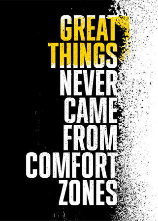 Great Things Never Came From Comfort Zones. Strong Rough Distressed Motivation Poster Concept Çizim