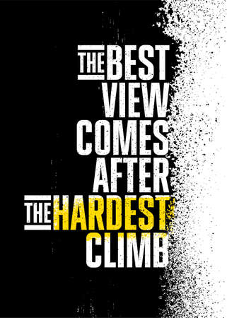 The Best View Comes After The Hardest Climb. Strong Adventure Rough Distressed Motivation Poster Concept Stok Fotoğraf - 158009463