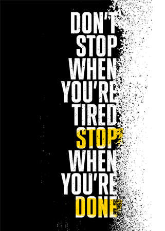 Do Not Stop Stop When You Are Tired. Stop When You Are Done. Strong Gym Distressed Motivation Poster Concept