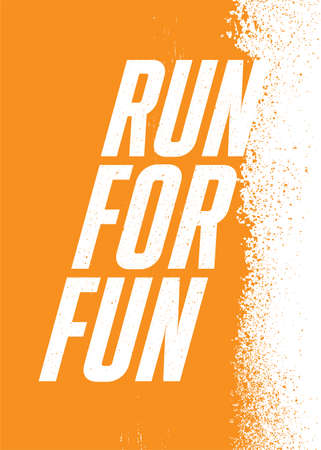 Run For Fun. Strong Outdoor Activity Sport Rough Distressed Motivation Poster Concept