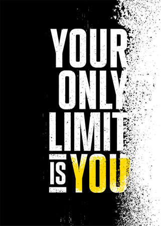 Your Only Limit Is You. Inspiring Sport Workout Typography Quote Banner On Textured Background. Gym Motivation Print
