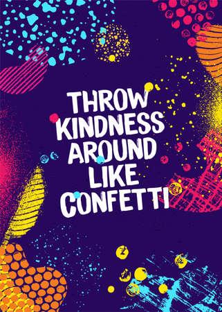 Throw Kindness Around Like Confetti. Inspiring Typography Motivation Quote Illustration On Craft Distressed Background Çizim