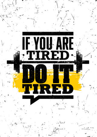If You Are Tired, Do It Tired. Strong Workout Gym Distressed Motivation Banner Concept Print