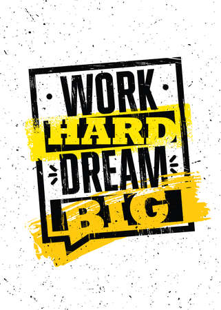 Work Hard Dream Big. Inspiring Typography Motivation Quote Illustration On Distressed Background