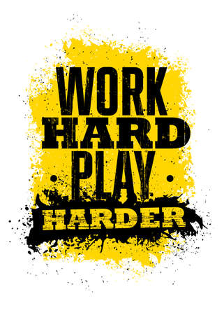 Work Hard Play Harder. Inspiring Typography Motivation Quote Illustration On Distressed Background Çizim