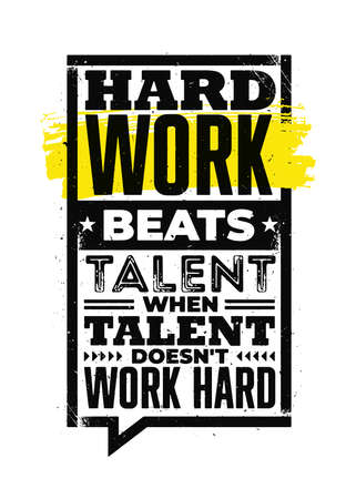Hard Work Beats Talent When Talent Does Not Work Hard. Inspiring Typography Motivation Quote Illustration On Distressed Background